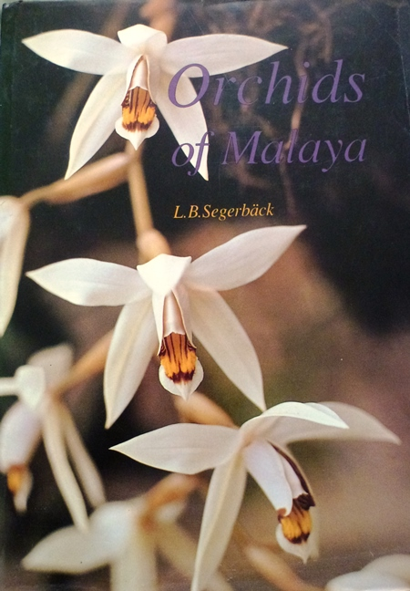 Orchids of Malaya by LB Segerback